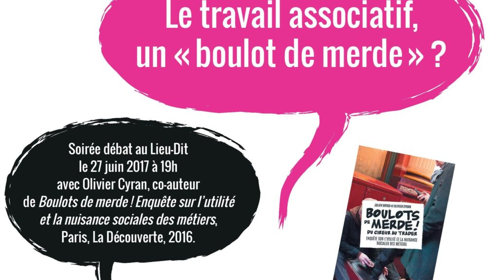 Soirée débat à Paris le Mardi 27 Juin: Le travail associatif est-il un «boulot de merde» ?